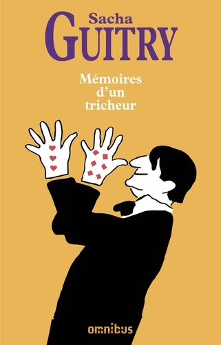 Sacha Guitry - Mémoires d'un tricheur.