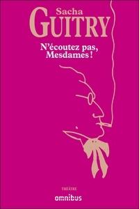 Sacha Guitry - N'écoutez pas, Mesdames !.