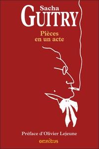 Sacha Guitry - Pièces en un acte.