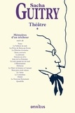 Sacha Guitry - Théâtre - Tome 1, Mémoires d'un tricheur.