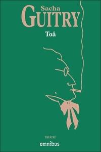 Sacha Guitry - Toâ.