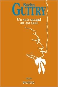 Sacha Guitry - Un soir quand on est seul.