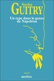 Sacha Guitry - Un type dans le genre de Napoléon.