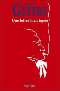 Sacha Guitry - Une lettre bien tapée.