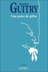 Sacha Guitry - une paire de gifles.