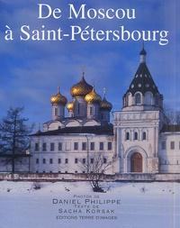Sacha Korsak et Daniel Philippe - De Moscou à Saint-Pétersbourg.