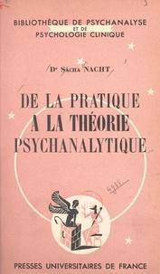 Sacha Nacht et Daniel Lagache - De la pratique à la théorie psychanalytique.