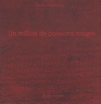 Sacha Poliakova - Un million de poissons rouges.