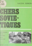 Sacha Simon - Chers Soviétiques - Chronique d'un expulsé sans rancune.