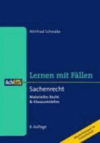 Sachenrecht Lernen mit Fällen - Materielles Recht & Klausurenlehre. Lernen mit Fällen.