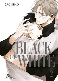 Téléchargement du livre électronique gratuit au format epub Black or White Tome 2 par Sachimo 9782368776667 (Litterature Francaise)