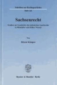 Sachsenrecht - Studien zur Geschichte des sächsischen Landrechts in Mittelalter und früher Neuzeit.