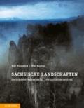 Sächsische Landschaften - Zwischen Dübener Heide und Zittauer Gebirge.