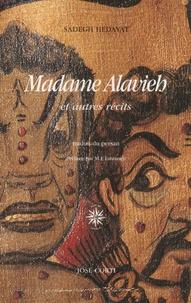 Sadegh Hedayat - Madame Alavieh et autres récits.