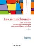 Sadeq Haouzir et Amal Bernoussi - Les schizophrénies - De la naissance du concept aux avancées neuroscientifiques actuelles.