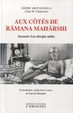 Sâdhu Arunachâla - Aux côtés de Râmana Mahârshi - Souvenirs d'un disciple sâdhu.