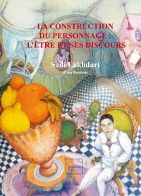 Sadi Lakhdari - La construction du personnage : l'être et ses discours.