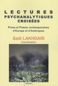Sadi Lakhdari - Lectures psychanalytiques croisées - Prose et Poésie contemporaines d'Europe et d'Amériques.