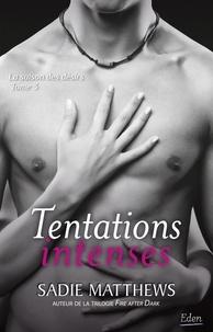 Sadie Matthews - La saison des désirs Tome 3 : Tentations intenses.