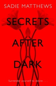 Sadie Matthews - Secrets After Dark (After Dark Book 2) - Book Two in the After Dark series.