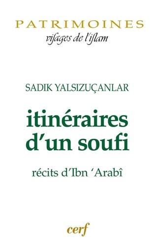 Itinéraires d'un soufi. Récits d'Ibn'Arabî