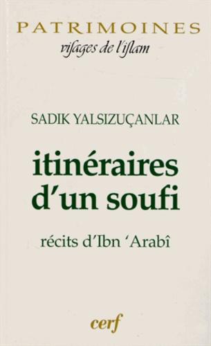Itinéraires d'un soufi. Récits d'Ibn 'Arabî