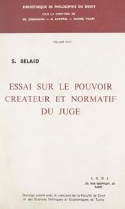 Sadok Belaid et H. Batiffol - Essai sur le pouvoir créateur et normatif du juge.