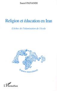 Saeed Paivandi - Religion et éducation en Iran - L'échec de l'islamisation de l'école.