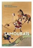 Saeki Shin'ichi et Pierre Souyri - Samouraïs - Du dit des Heiké à l'invention du Bushidô.