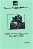SAF - Guide élémentaire du soudage des alliages légers par le procédé MIG N° 1515-9444.
