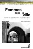 Safaa Monqid - Femmes dans la ville - Rabat : de la tradition à la modernité urbaine.