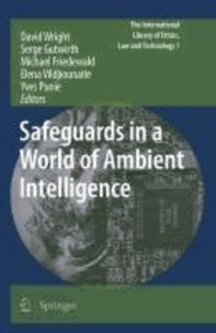 David Wright - Safeguards in a World of Ambient Intelligence.