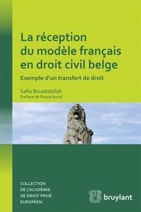 Safia Bouabdallah - La réception du modèle français en droit civil belge - Exemple d'un transfert de droit.