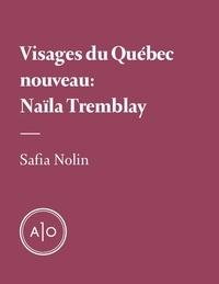 Safia Nolin - Visages du Québec nouveau: Naïla Tremblay.