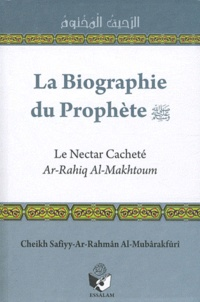 Safiyyu ar-Rahman Al-Mubarakfuri - Biographie du prophète - Le nectar cacheté.