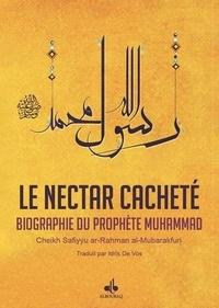 Safiyyu ar-Rahman Al-Mubarakfuri - Le nectar cacheté - Biographie du Prophète.