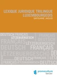 Safouane Jaouid - Lexique juridique trilingue luxembourgeois.