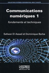 Safwan El Assad et Dominique Barba - Communications numériques - Volume 1, Fondements et techniques.