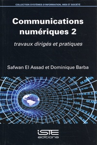 Safwan El Assad et Dominique Barba - Communications numériques - Volume 2, Travaux dirigés et pratiques.
