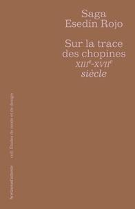 Saga Esedin Rojo - Sur la trace des chopines XIIIe-XVIIe siècles.