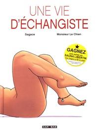 Sagace et  Monsieur le chien - Une vie d'échangiste.