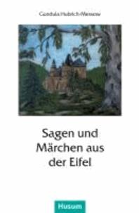 Sagen und Märchen aus der Eifel.