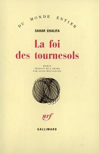 Sahar Khalifa - La foi des tournesols.