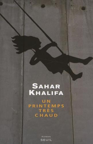 Sahar Khalifa - Un printemps très chaud.