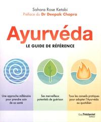 Sahara Rose Ketabi - Ayurvéda - Le guide de référence.