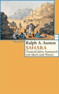 Sahara - Tausend Jahre Austausch von Ideen und Waren.