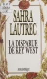 Sahra Lautrec - La disparue de Key West.