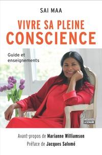 Sai Maa - Vivre sa pleine conscience - Guide et enseignements.