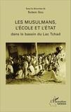 Saïbou Issa - Les musulmans, l'école et l'état dans le bassin du Lac Tchad.