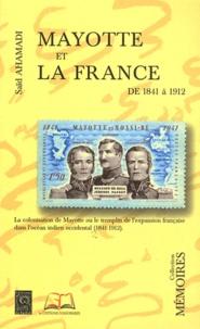 Saïd Ahamadi - Mayotte et la France - De 1841 à 1912.